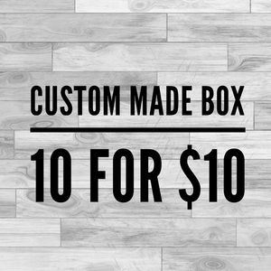 Other - 10 for $10! Customized box!